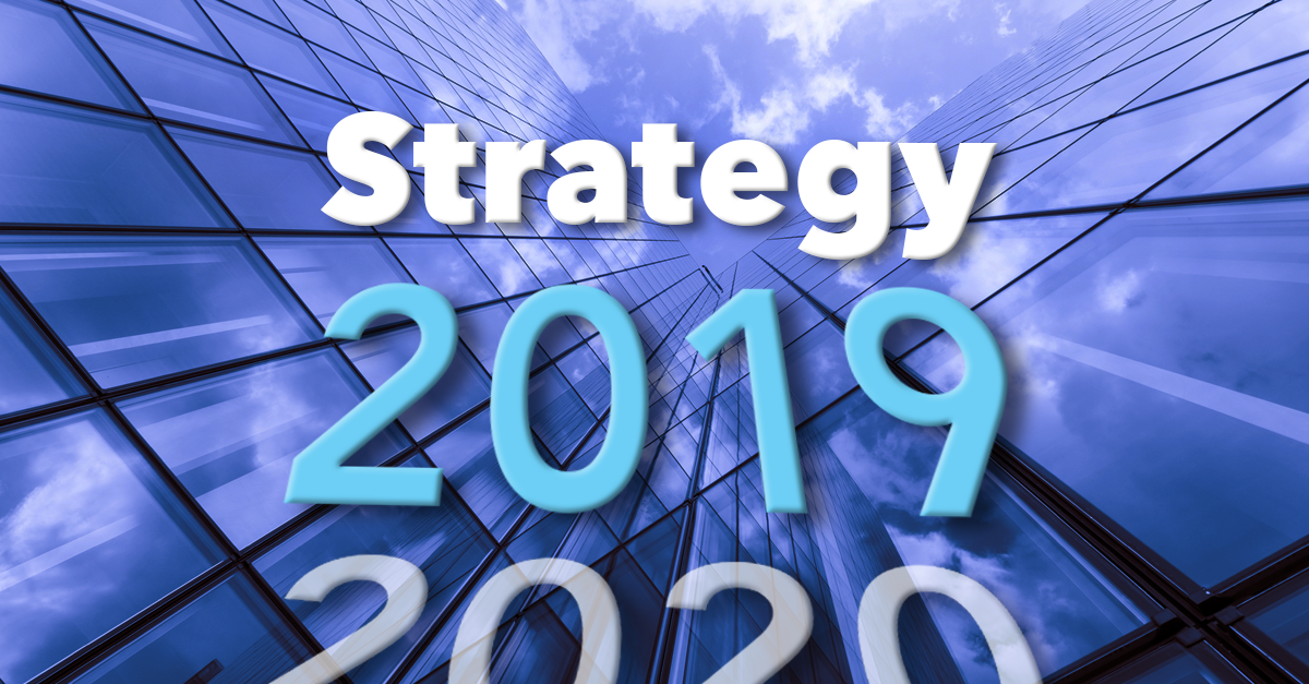 A Strategy for Capital Markets Success in 2019 and Beyond